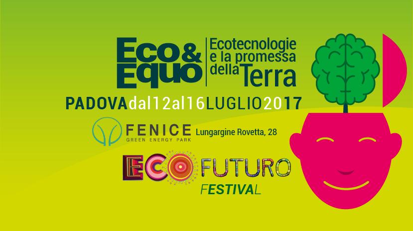 Festival EcoFuturo 2017, 12-16 luglio, Padova