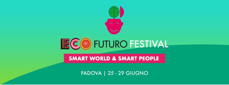 EcoFuturo Festival 2019, ecco le tecnologie che fermeranno il disastro ambientale